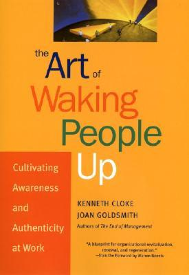 the-art-of-waking-people-up-cultivating-awareness-and-authenticity-at-work