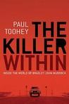 The Killer Within: Inside The World Of Bradley John Murdoch