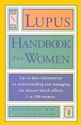 Lupus Handbook for Women: Up-to-Date Information on Understanding and Managing the Disease Which Affects