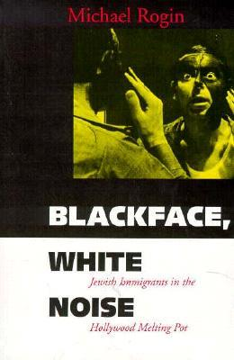 blackface-white-noise-jewish-immigrants-in-the-hollywood-melting-pot
