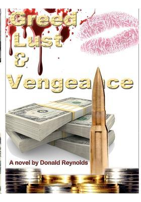 Greed, Lust & Vengeance