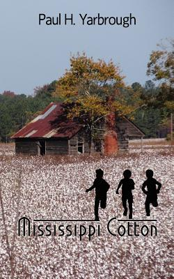 Mississippi Cotton by Paul H. Yarbrough
