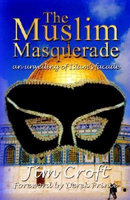 The Muslim Masquerade: An Unveiling of Islam's Facade