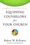 Equipping Counselors for Your Church by Robert W. Kellemen