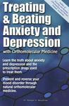Treating and Beating Anxiety and Depression: With Orthomolecular Medicine