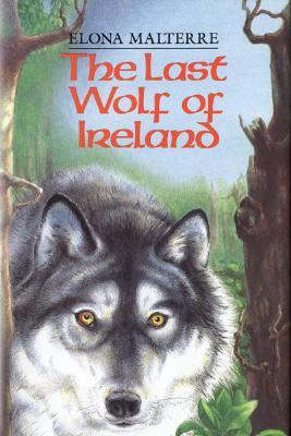 The Last Wolf of Ireland by Elona Malterre