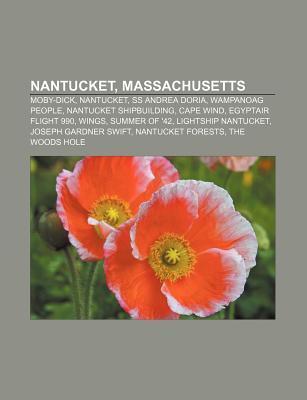 Nantucket, Massachusetts: Moby-Dick, Nantucket, SS Andrea Doria, Wampanoag People, Nantucket Shipbuilding, Cape Wind, Egyptair Flight 990