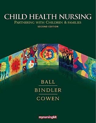 Child Health Nursing: Partnering with Children & Families