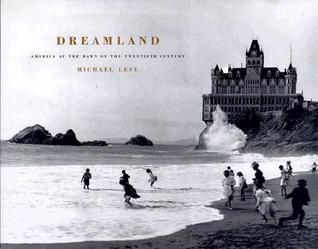 Dreamland by Michael Lesy