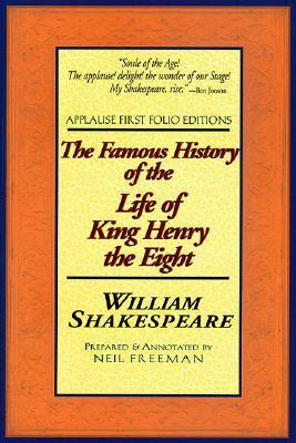 The Famous History of the Life of King Henry the Eight: Applause First Folio Editions