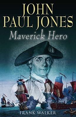 John Paul Jones: Maverick Hero