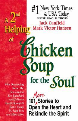 A 2nd Helping of Chicken Soup for the Soul: 101 More Stories to Open the Heart and Rekindle the Spirit (Large Print)
