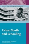 Urban Youth and Schooling: The Experiences and Identities of Educationally 'at Risk' Young People