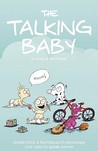 The Talking Baby: Simple Tricks & Techniques to Encourage Your Baby to Speak Sooner