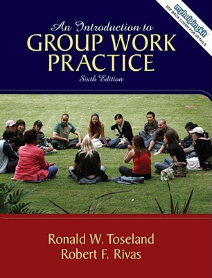 An Introduction to Group Work Practice by Ronald W. Toseland