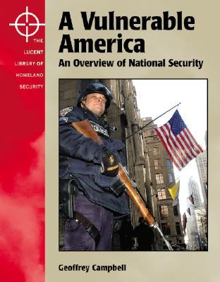 A Vulnerable America: An Overview of National Security