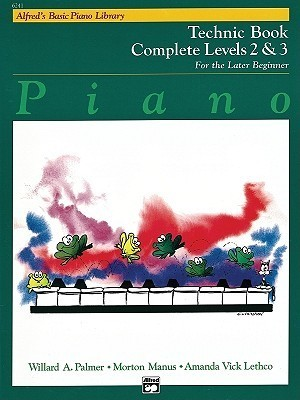 Alfred's Basic Piano Library Technic Complete, Bk 2 & 3: For the Later Beginner