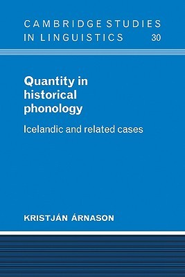 Quantity in Historical Phonology: Icelandic and Related Cases