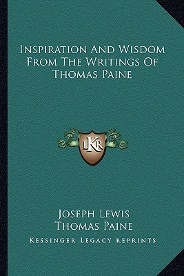 Inspiration and Wisdom from the Writings of Thomas Paine