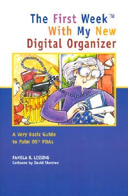 The First Week with My New Digital Organizer: A Very Basic Guide to Palm OS PDAs