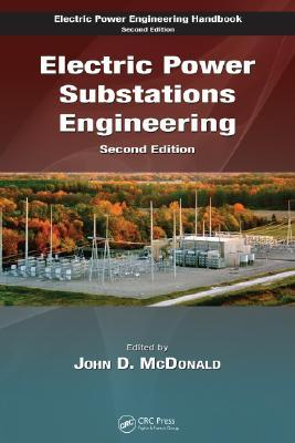 Electric Power Substations Engineering, Second Edition