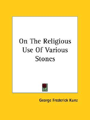 On the Religious Use of Various Stones