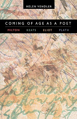 Coming of Age as a Poet by Helen Vendler