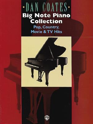 Dan Coates Big Note Piano Collection: Pop, Country, Movie & TV Hits