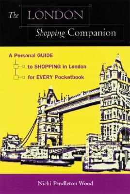 The London Shopping Companion: A Personal Guide to Shopping in London for Every Pocketbook