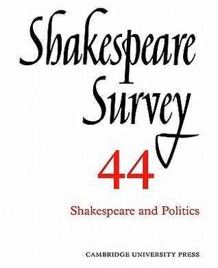 Shakespeare Survey 44: Shakespeare and Politics