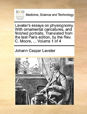 Lavater's Essays on Physiognomy. with Ornamental Caricatures, and Finished Portraits, Volume 1 of 4