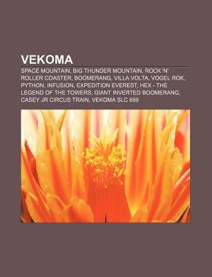 Vekoma: Space Mountain, Big Thunder Mountain, Rock 'n' Roller Coaster, Boomerang, Villa VOLTA, Vogel Rok, Python, Infusion, Ex