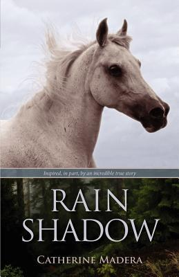 Rain Shadow by Catherine Madera