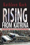 Rising from Katrina: How My Mississippi Hometown Lost It All and Found What Mattered