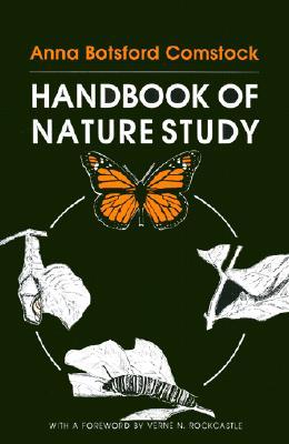 The Handbook of Nature Study by Anna Botsford Comstock
