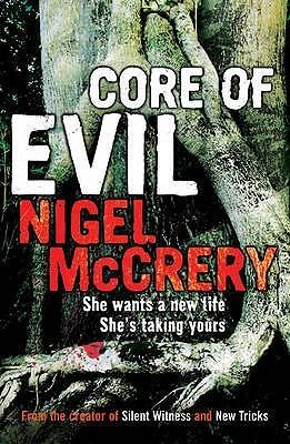 Core of Evil by Nigel McCrery