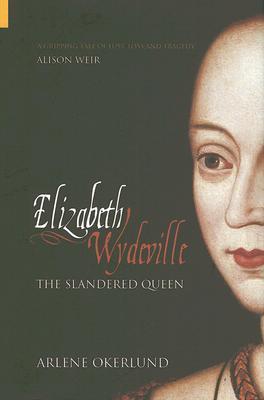 Elizabeth Wydeville by Arlene Naylor Okerlund