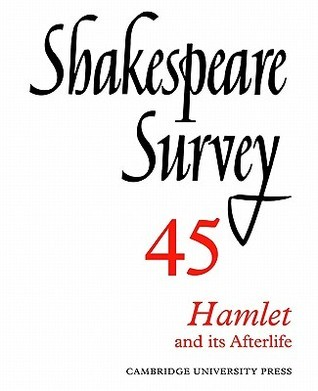 Shakespeare Survey 45 - Hamlet and its Afterlife