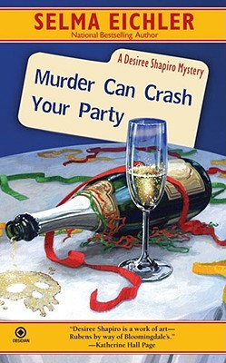 Murder Can Crash Your Party by Selma Eichler