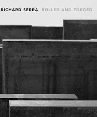 richard-serra-rolled-and-forged
