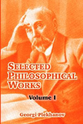 Selected Philosophical Works: Volume I