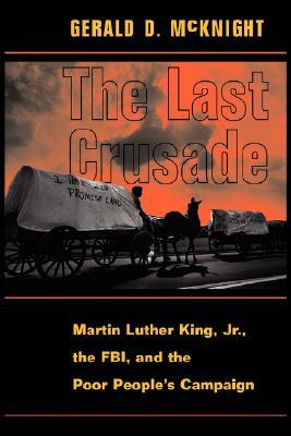 The Last Crusade: Martin Luther King Jr., The Fbi, And The Poor People's Campaign