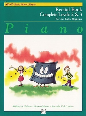 Alfred's Basic Piano Library Recital Book Complete, Bk 2 & 3: For the Later Beginner