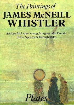The Paintings of James McNeill Whistler