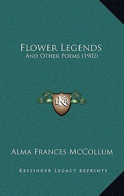 Flower Legends: And Other Poems (1902)