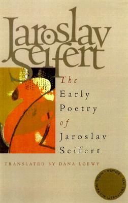 Early Poetry of Jaroslav Seifert by Jaroslav Seifert