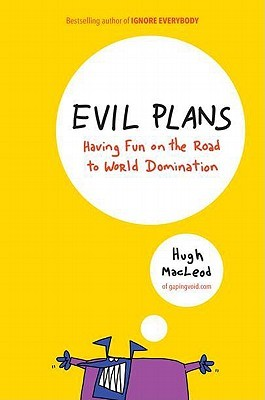 Evil Plans by Hugh MacLeod