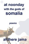 At Noonday with the Gods of Somalia