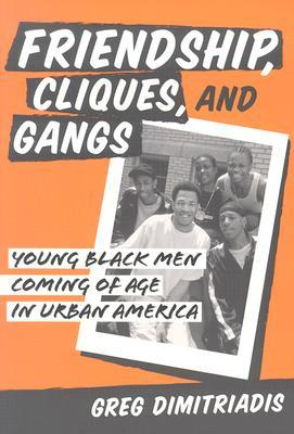 friendship-cliques-and-gangs-young-black-men-coming-of-age-in-urban-america