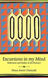 Excursions in My Mind: Reflections and Studies in His Presence